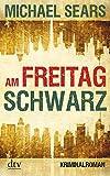 Michael Sears: Am Freitag Schwarz