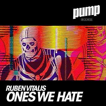 Ones We Hate