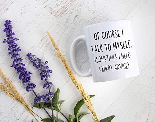 Taza de regalo divertido de la frase con texto en inglés 'I Talk to Mysel' para él regalo para su amiga