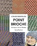 Le point brioche : Le guide essentiel du tricot au point brioche