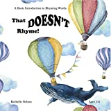 That DOESN'T Rhyme!: A Basic Introduction to Rhyming Words, Ages 3-5 (English Edition)