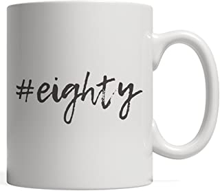 80th Birthday Teenager Mug Gift Hashtag Milestone 80 - Girly Happy Anniversary Gift For Eighty Year Old Teen Girl Or Boy Throwing A Eightieth B-Day Party Celebration!