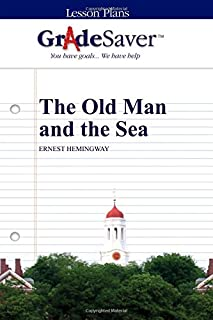 GradeSaver (TM) Lesson Plans: The Old Man and the Sea