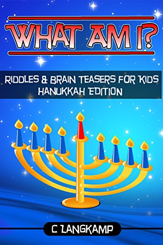 What Am I? Riddles and Brain Teasers For Kids Hanukkah Edition
