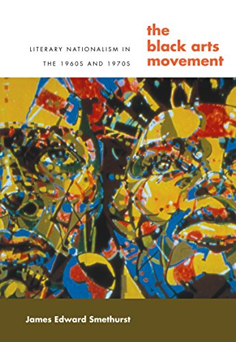 The Black Arts Movement: Literary Nationalism in the...