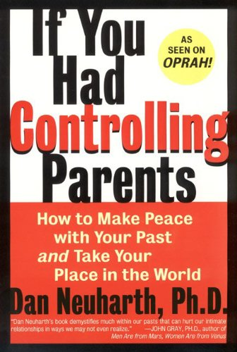 If You Had Controlling Parents: How to Make Peace with Your Past and Take Your Place in the World (English Edition)