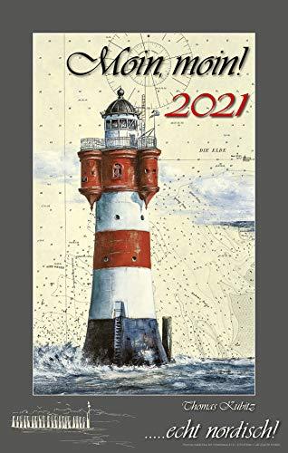 Kunstdruck Kalender `Moin, moin 2021.echt nordisch` Thomas Kubitz, Leuchtturm Kalender, Wandkalender