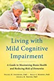Living with Mild Cognitive Impairment: A Guide to Maximizing Brain...