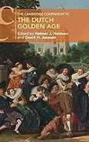 The Cambridge Companion to the Dutch Golden Age (Cambridge Companions to Culture)