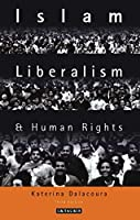 Islam, Liberalism and Human Rights: Implications for International Relations