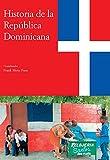 Historia de la República Dominicana (Historia de las Antillas) (Spanish Edition)