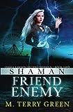Shaman Friend Enemy