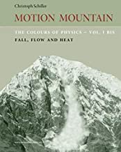 The Colours of Physics - vol. 1 bis: Fall, Flow and Heat (Motion Mountain in Colour) (Volume 7)