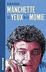 Les Yeux de la momie : L\'intégrale des chroniques de cinéma parues dans \'Charlie Hebdo\' par Jean-Patrick Manchette