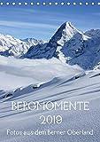 Bergmomente (Tischkalender 2019 DIN A5 hoch): Fotoimpressionen aus dem Berner Oberland in der Schweiz (Monatskalender, 14 Seiten ) (CALVENDO Natur) - Bettina Schnittert