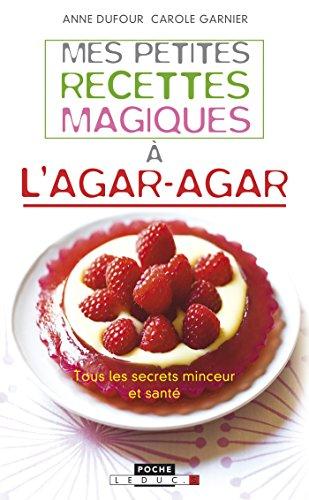 Mes petites recettes magiques à l'agar-agar (Mes petites recettes magiques - Poche)
