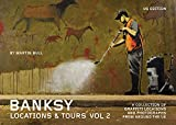 Banksy Locations and Tours Volume 2: A Collection of Graffiti Locations and Photographs from around the UK