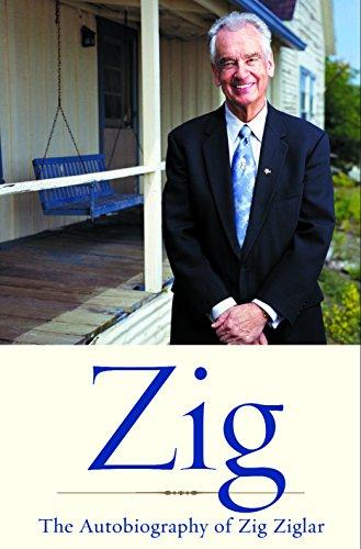 Zig: The Autiobiography of Zig Ziglar (English Edition)