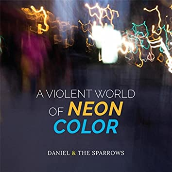 A Violent World of Neon Color