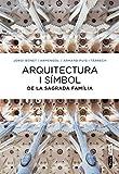 Arquitectura I Símbol De La Sagrada Família
