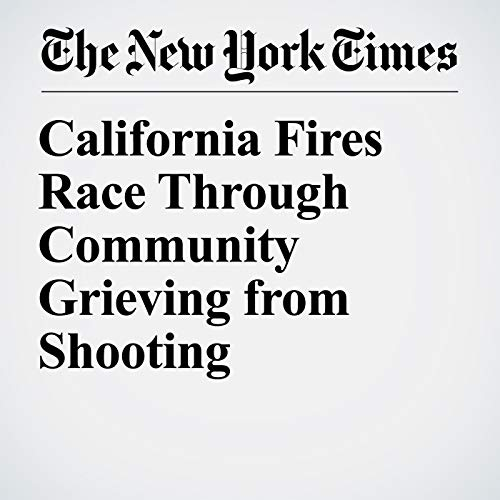 California Fires Race Through Community Grieving from Shooting audiobook cover art