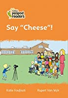 "Level 4 - Say ""Cheese""! (Collins Peapod Readers)"