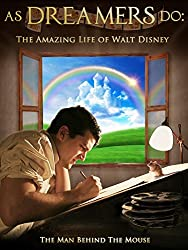 Image: Watch: As Dreamers Do: The Amazing Life of Walt Disney (2014) | Follow Walt Disney through his early life, as his ever growing imagination and eternal optimism lead to the birth of a legend