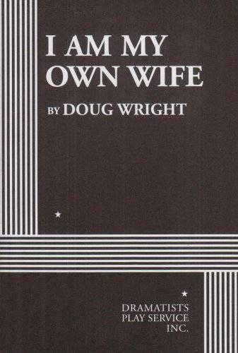 I Am My Own Wife (Acting Edition for Theater Productions)
