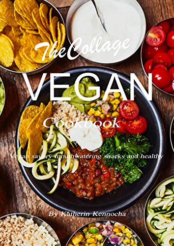 The College Vegan Cookbook: Vegan savory mouthwatering snack and healthy