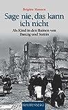 Sag nie, das kann ich nicht: Als Kind in den Ruinen von Danzig und Stettin - RAUTENBERG Verlag