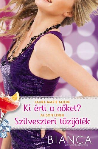 Ki érti a nőket? / Szilveszteri tűzijáték (Bianca Book 275276) (English Edition)