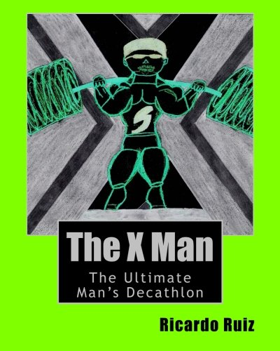 The X Man: The Ultimate Man's Decathlon