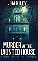 Murder at the Haunted House: Large Print Hardcover Edition