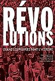 Révolutions - Quand les peuples font l'histoire