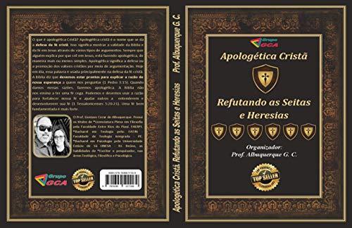 Apologética Cristã: Refutando as Seitas e Heresias