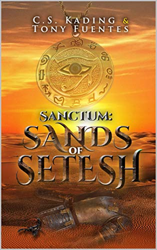 Sanctum: Sands of Setesh by [C.S. Kading, Tony Fuentes, Todd Filek]