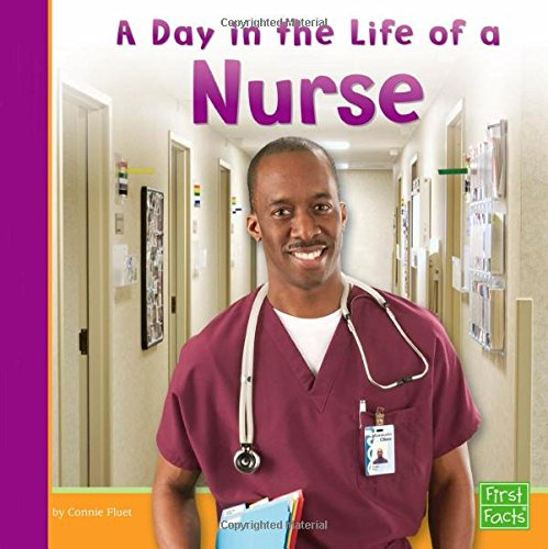 A Day in the Life of a Nurse (Community Helpers at Work)