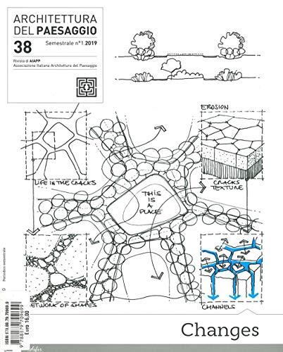 Architettura del paesaggio. Rivista semestrale dell'AIAPP Associazione Italiana di Architettura del Paesaggio. Ediz. bilingue: 38