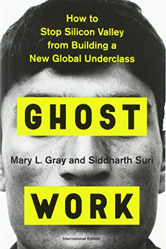 Ghost Work (International Edition): How to Stop Silicon Valley from Building a New Global Underclass