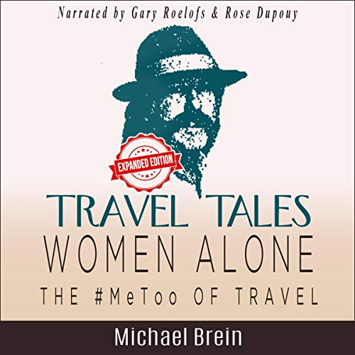 Travel Tales Women Alone!: The #MeToo of Travel Titelbild