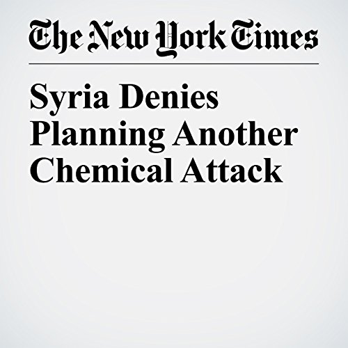 Syria Denies Planning Another Chemical Attack copertina