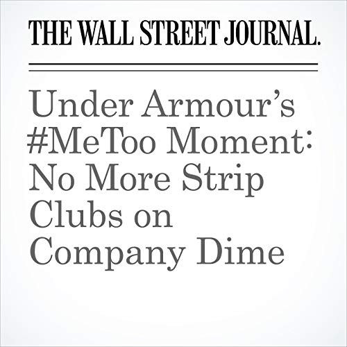 Under Armour's #MeToo Moment: No More Strip Clubs on Company Dime audiobook cover art
