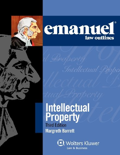 Compare Textbook Prices for Emanuel Law Outlines: Intellectual Property 3rd Edition ISBN 9780735598065 by Margreth Barrett