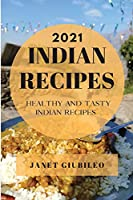 Indian Recipes 2021: Healthy and Tasty Indian Recipes