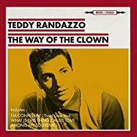 The Way Of The Clown [ORIGINAL RECORDINGS REMASTERED] 2CD SET by Teddy Randazzo (2015-02-01)