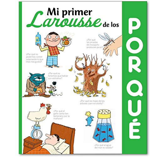 Mi primer Larousse de los ¿Por qué? (LAROUSSE - Infantil/Juvenil - Castellano - a partir de 5/6 años) (8416368503)