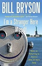 Bill Bryson: I'm a Stranger Here Myself : Notes on Returning to America After 20 Years Away (Paperback); 2000 Edition