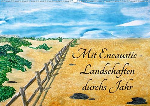 Mit Encaustic-Landschaften durchs Jahr (Wandkalender 2021 DIN A2 quer)