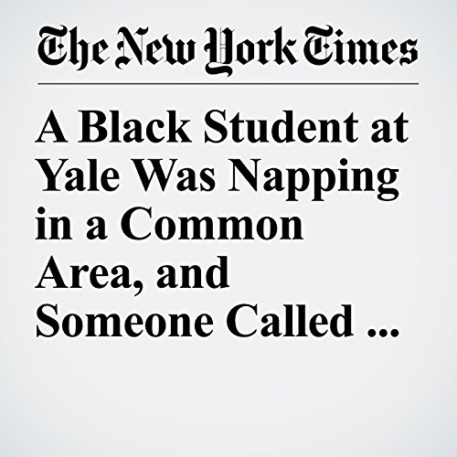 A Black Student at Yale Was Napping in a Common Area, and Someone Called the Police copertina