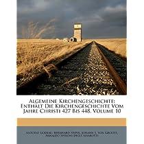 Algemeine Kirchengeschichte: Enthaelt Die Kirchengeschichte Vom Jahre Christi 427 Bis 448, Volume 10